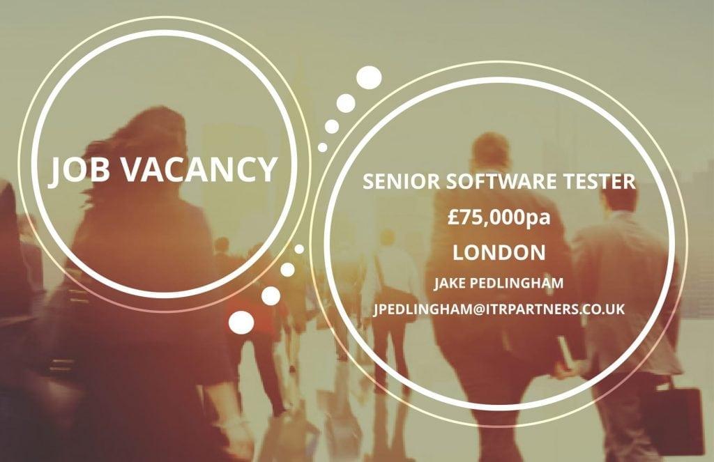 Senior Software Tester - London