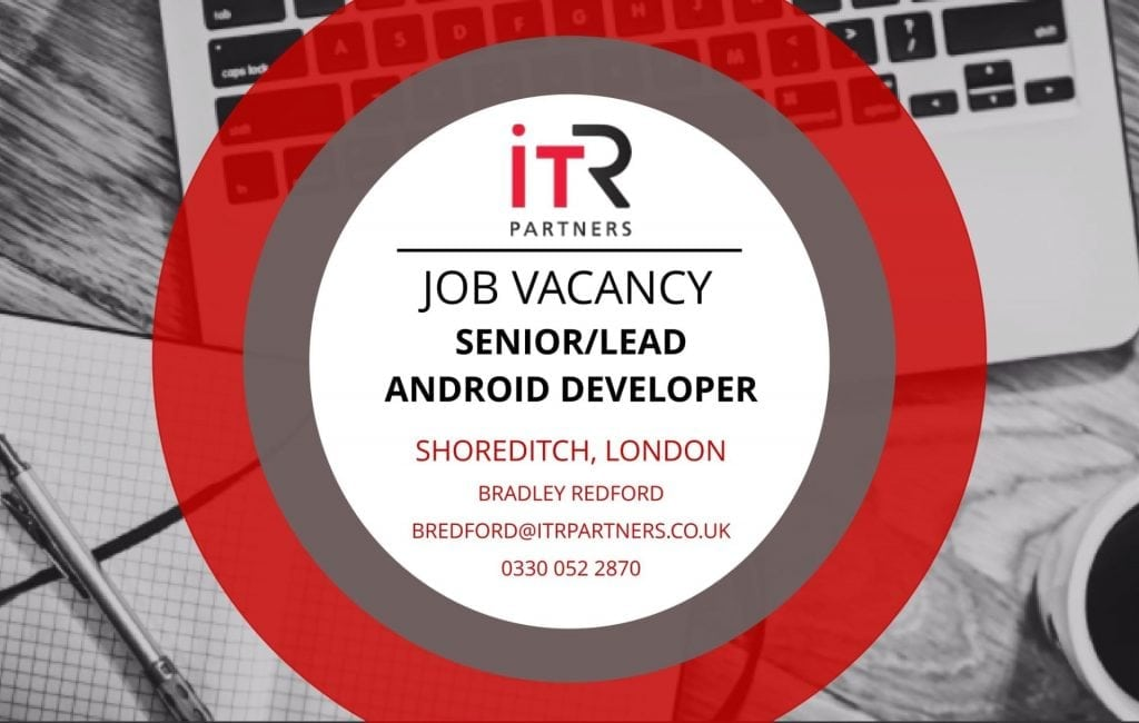 Senior/Lead Android Developer, London