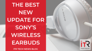 The Best New Update For Sony's Wireless Earbuds