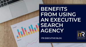 Benefit From Using An Executive Search Agency
