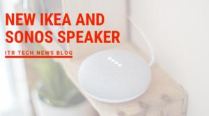 New IKEA and Sonos Speaker