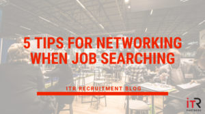 5 tips for building relationships and networking when job searching