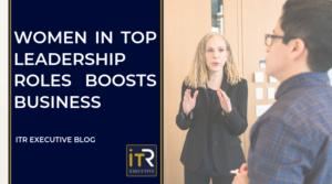 Women in top leadership roles boosts business