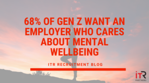 68% of Gen Z want an employer who cares about Mental Wellbeing